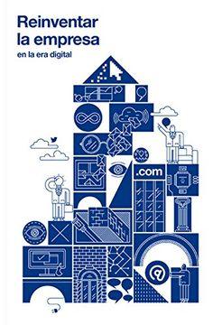 portada Reinventar la Empresa: En la era Digital