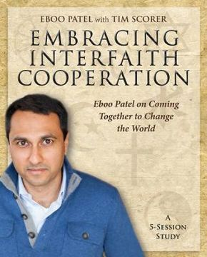 portada embracing interfaith cooperation participant's workbook: eboo patel on coming together to change the world