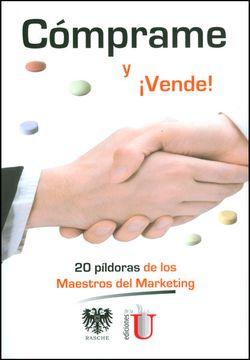 portada Cómprame y¡ Vende! , 20 Píldoras de los Maestros del Marketing