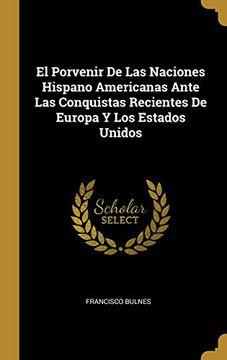 portada El Porvenir de las Naciones Hispano Americanas Ante las Conquistas Recientes de Europa y los Estados Unidos