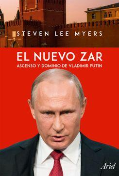portada El Nuevo Zar: Ascenso y Dominio de Vladimir Putin
