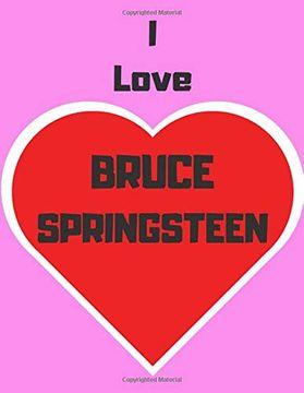 portada I Love Bruce Springsteen: Notebook (libro en Inglés)
