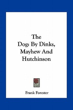 portada the dog: by dinks, mayhew and hutchinson