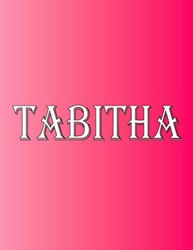 """portada Tabitha: 100 Pages 8. 5"""" x 11"""" Personalized Name on Notebook College Ruled Line Paper (libro en Inglés)"""