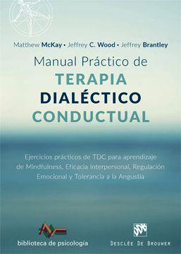 portada Manual Práctico de Terapia Dialéctico Conductual. Ejercicios Prácticos de tdc Para Aprendizaje de Mindfulness, Eficacia Interpersonal, Regulación Emocional y Tolerancia a la Angustia