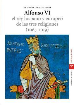 portada alfonso vi rey hispano y europeo tres religiones 1065-1109
