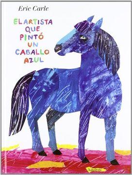 portada Eric Carle - Spanish: El Artista que Pinto un Caballo Azul