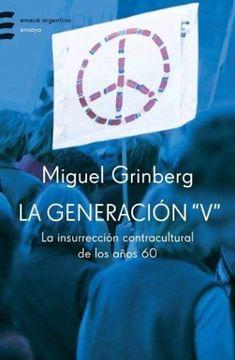 """portada La Generacion """"V"""": La Insurreccion Contracultural de Los A~nos 60 (Emece Argentina) (Spanish Edition)"""