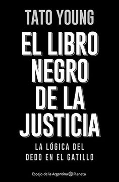 portada El Libro Negro de la Justicia: El Dedo en el Gatillo (Spanish Edition)