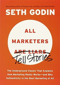 portada All Marketers are Liars: The Underground Classic That Explains how Marketing Really Works--And why Authenticity is the Best Marketing of all (libro en Inglés)