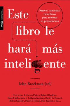 portada Este Libro le Hará más Inteligente: Nuevos Conceptos Científicos Para Mejorar su Pensamiento (Transiciones)