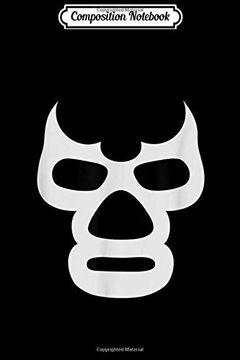 portada Composition Notebook: Lucha Libre Face - Mexican Wrestler Hero Style  Journal (libro en Inglés)