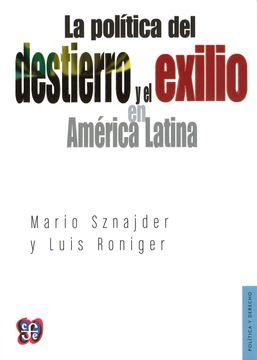 portada La Política del Destierro y el Exilio en América Latina