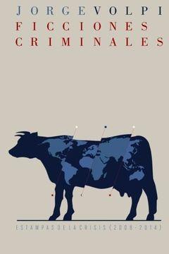 portada Ficciones Criminales: Estampas de la Crisis (2008-2014)
