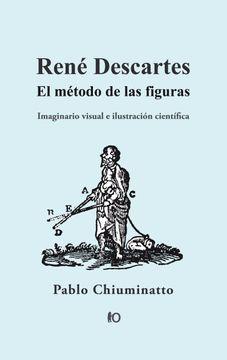 portada Rene Descartes el Metodo de las Figuras: Imaginario Visual e Ilustraci