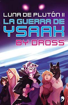portada La guerra de Ysaak: Luna de Plutón II (Spanish Edition)