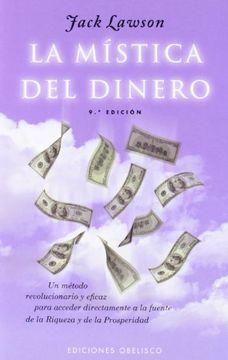 portada La Mistica del Dinero: Un Metodo Eficaz Para Enriquecerse Conecta ndo con la Fuente de la Prosperidad