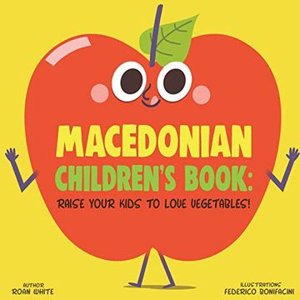 portada Macedonian Children's Book: Raise Your Kids to Love Vegetables! (libro en inglés)