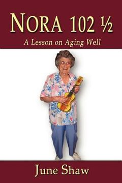 portada nora 102 1/2: a lesson on aging well
