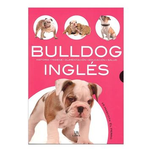 portada Bulldog Inglés: Historia, Higiene, Alimentación, Educación y Salud (mi Mascota: El Perro)