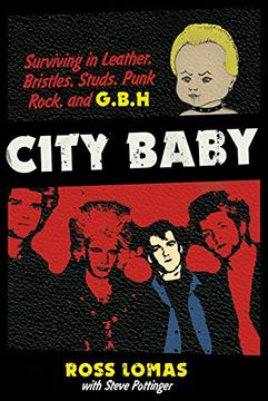 portada City Baby: Surviving in Leather, Bristles, Studs, Punk Rock, and G.B.H