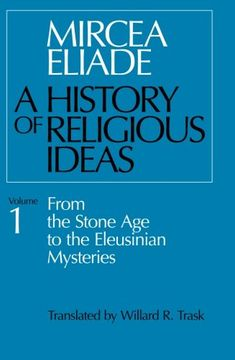 portada History of Religious Ideas, Volume 1: From the Stone age to the Eleusinian Mysteries (libro en Inglés)