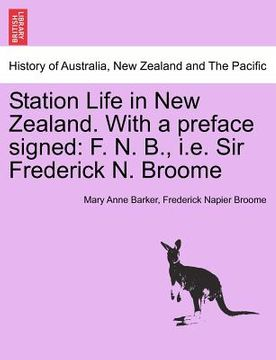 portada station life in new zealand. with a preface signed: f. n. b., i.e. sir frederick n. broome