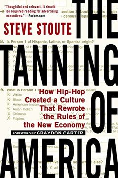 portada The Tanning of America: How Hip-Hop Created a Culture That Rewrote the Rules of the new Economy by Steve Stoute (7 a Agosto de 2012) Paperback (libro en Inglés)