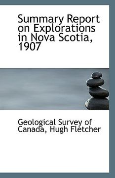 portada summary report on explorations in nova scotia, 1907