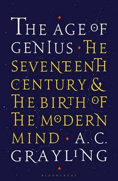 portada The age of Genius: The Seventeenth Century and the Birth of the Modern Mind (libro en Inglés)