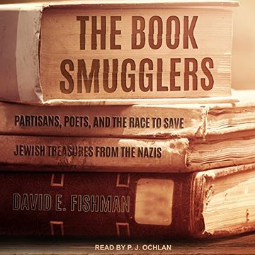 portada The Book Smugglers: Partisans, Poets, and the Race to Save Jewish Treasures From the Nazis (libro en Inglés) (Audiolibro)