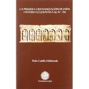 portada primera cristianizacion de jaen: historia eclesiastica (ss. iv-ix)